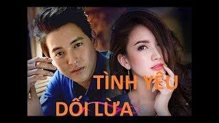 Tình Yêu Dối Lừa Tập 1 Phim Thái Lan TÌNH YÊU DỐI LỪA