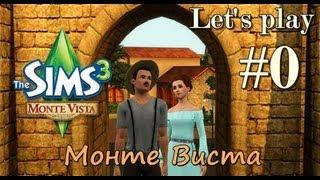 LP / Давай играть The Sims 3 Monte Vista #0