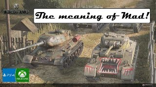 The Meaning of Mad Part 2 - World of Tanks Console ( Xbox / PS4 )