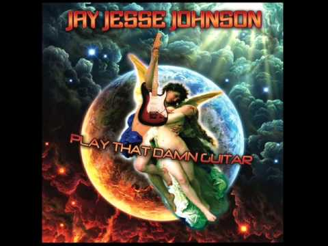 Jay Jesse Johnson - Play that damned guitar