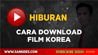 Video Cara Download Film Korea download MP3, 3GP, MP4, WEBM, AVI, FLV Januari 2018