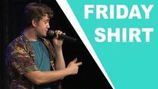 The Friday Shirt Guy - Ryan Roe