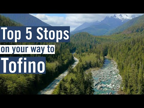 TOP 5 STOPS on your way to TOFINO, BC.