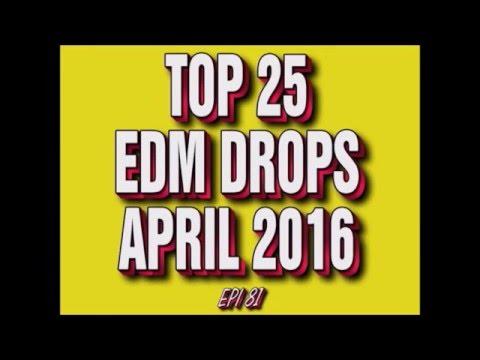 Top 25 EDM Drops April 2016 #2 (Epi 81)