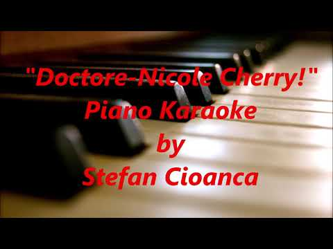 Doctore-Nicole Cherry! PIANO KARAOKE!!!