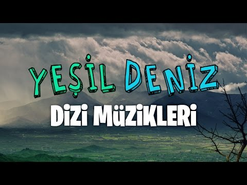 Gel Artık #YeşilDeniz Dizi Müzikleri