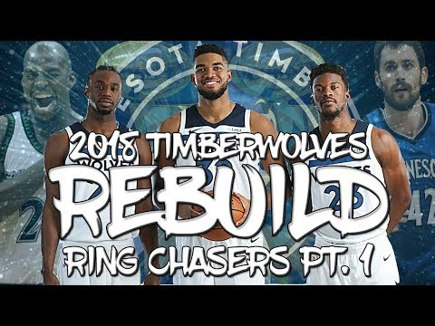 Rebuilding the Minnesota Timberwolves ! Ring Chasers Part 1 | NBA 2K18 MyGM