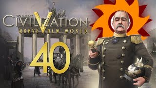 Civilization V Brave New World as Germany - Episode 40 ...Blood and Iron... *END*