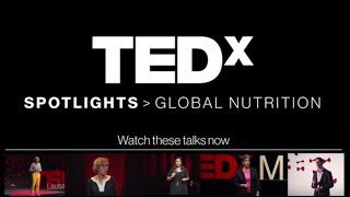 TEDxSpotlights Global Nutrition