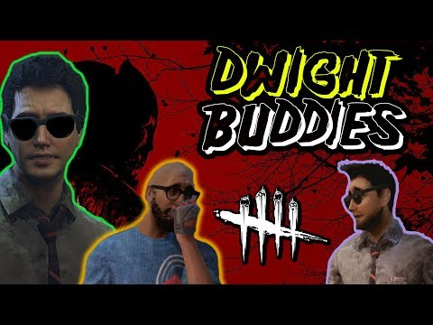 DWIGHT BUDDIES - Dead by Daylight with HybridPanda