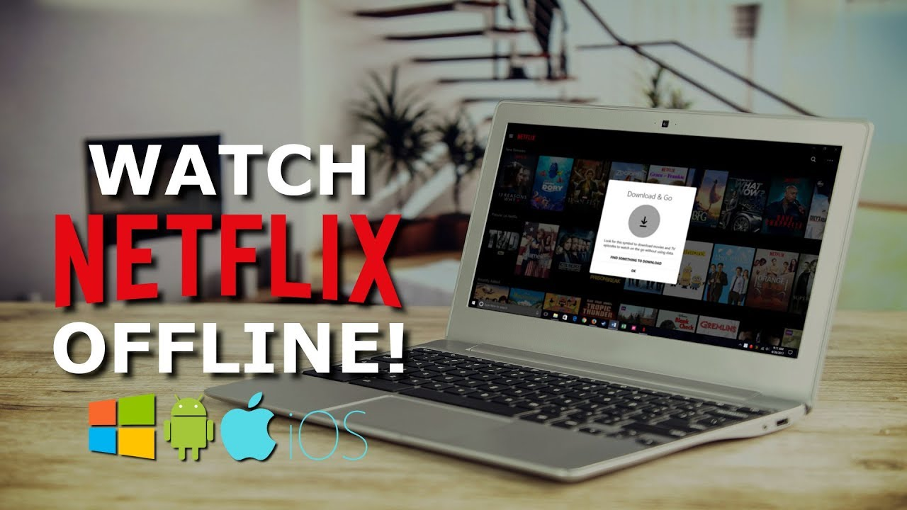 How To Watch Netflix Offline On Your PC or Smartphone ...