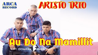 Au Do Namamillit  - Aristo Trio - Lagu Batak (Official Music Video)