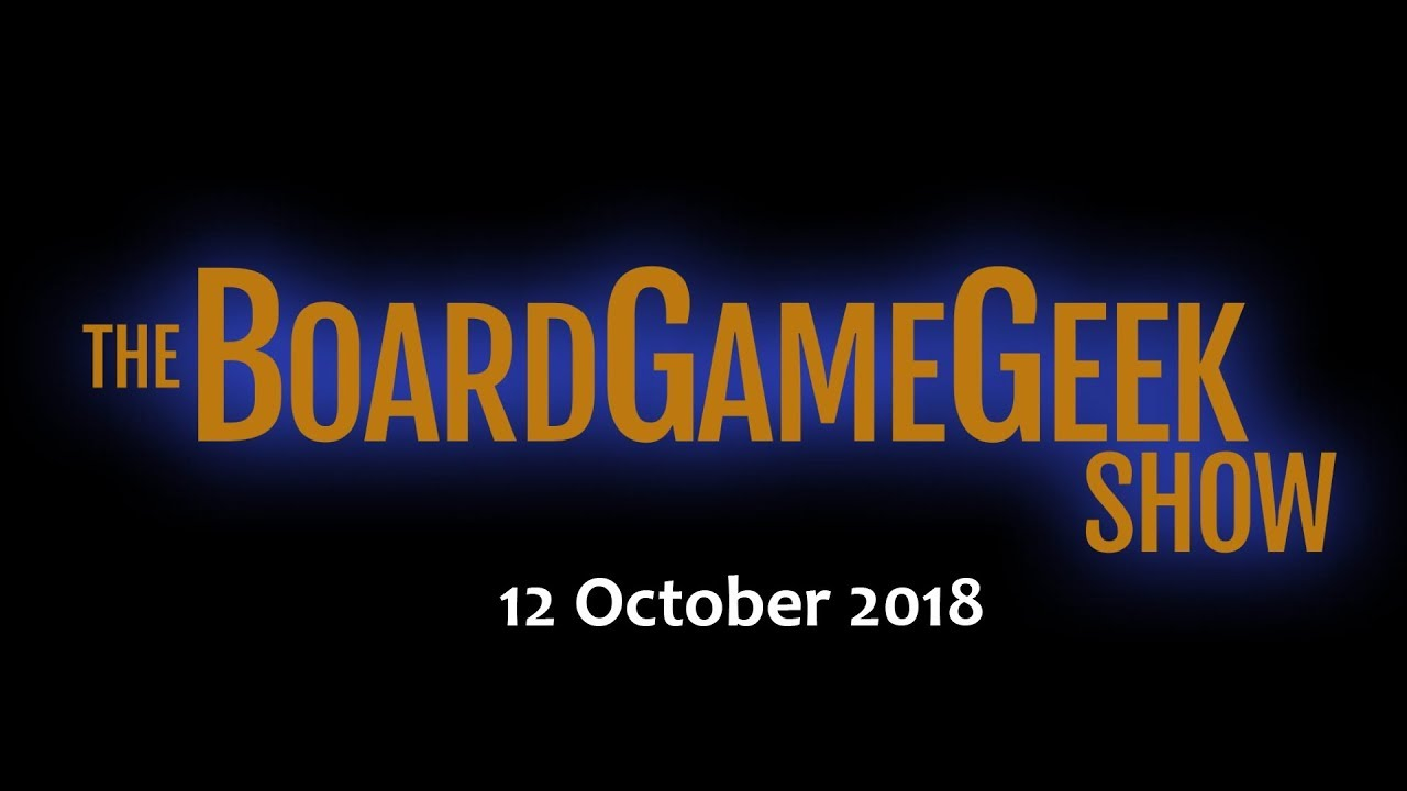 Download The BoardGameGeek Show — 12 October 2018