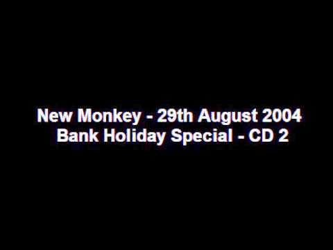 New Monkey - 29th August 2004 - Bank Holiday Special - CD 2
