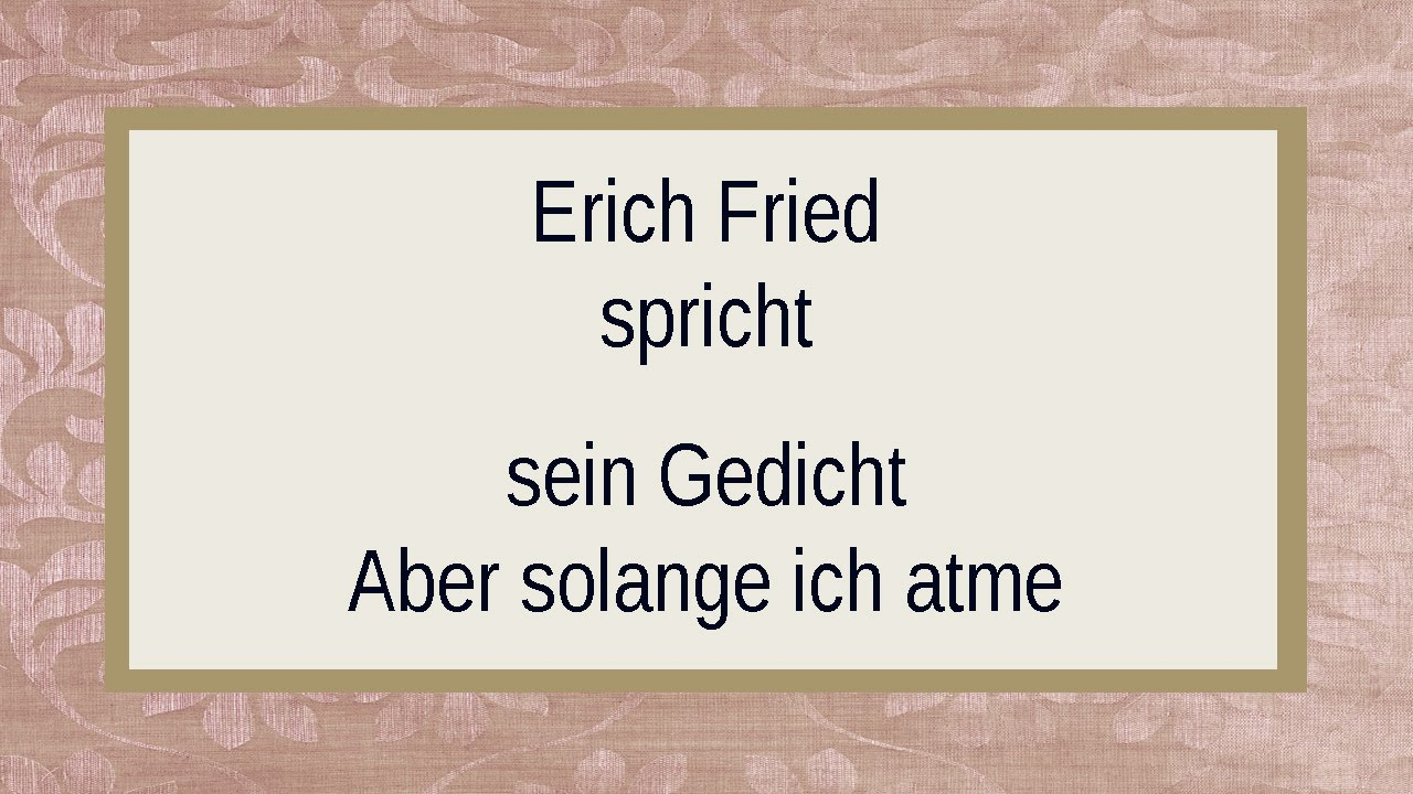 "Amato Erich Fried ""Aber solange ich atme"" I - YouTube BX96"