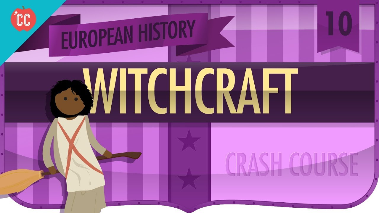 Witchcraft: Crash Course European History #10