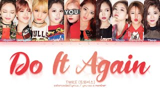 TWICE (트와이스) – 'Do It Again (다시 해줘)' [10 Members ver.] (Color Coded Lyrics Eng/Rom/가사)
