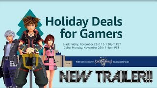 Kingdom Hearts 3 Trailer Amazon Cyber-Monday SCAM Reaction stream