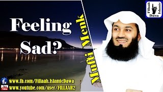 Feeling Sad? | Mufti Ismail Menk 2015 Sep 11