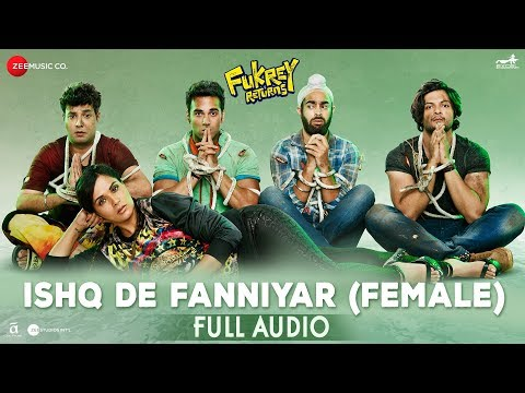 Ishq De Fanniyar (Female) - Full Audio | Fukrey Returns | Jyotica Tangri | Shaarib & Toshi