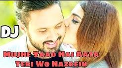 Download Mujhe Yaad Hai Aata Wo Teri Nazrein Milana Dj Song