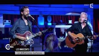"""Les Innocents """"Les philharmonies martiennes"""" - C à vous - 04/06/2015"""