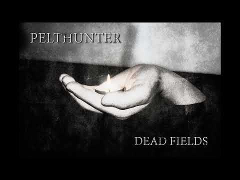 Pelthunter - Dead Fields [Full album]