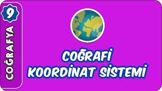 Coğrafi Koordinat Sistemi  9.Sınıf Coğrafya