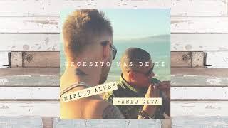 Necesito Mas de Ti - Marlon Alves & Fabio Dita ( Disponible en todas las plataformas)