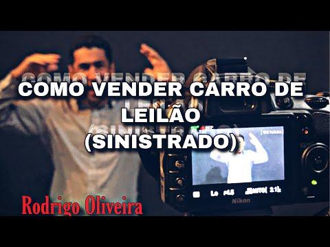 COMO VENDER CARRO DE  LEILÃO  SINISTRADO - RODRIGO OIRA