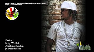 Navino - Party We Seh [Overtime Riddim] July 2012