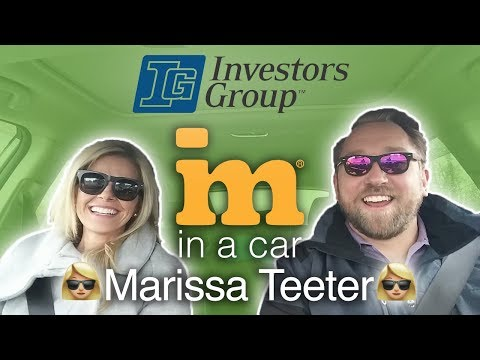 IM In A Car :) with Marissa Teeter - Senior VP of Financial Services for Investors Group Canada!