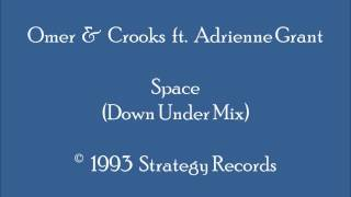 Omer & Crooks ft. Adrienne Grant - Space (Down Under Mix)