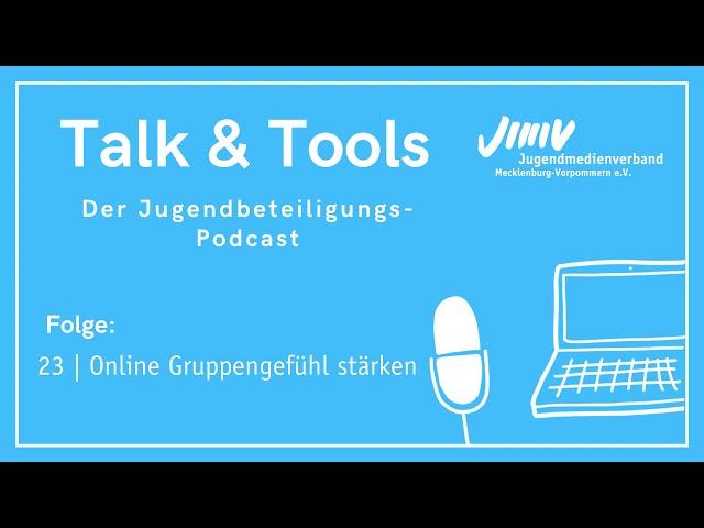 Folge 23 | Online Gruppengefühl stärken - Talk&Tools - der Jugendbeteiligungspodcast