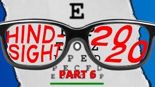 Hindsight 2020 - Week 6