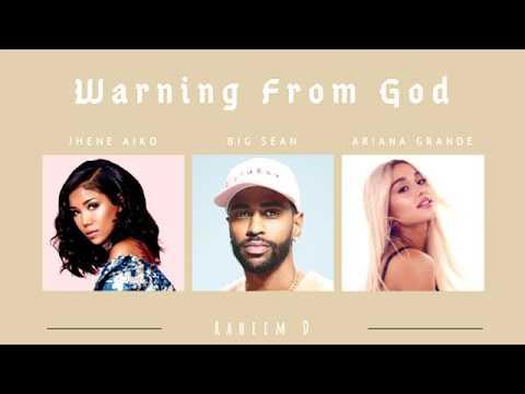 Ariana Grande x Big Sean & Jhene Aiko - Warning From God (Mashup)