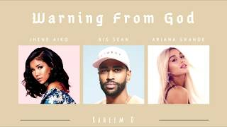 Ariana Grande x Big Sean & Jhene Aiko - Warning From God (Mashup)