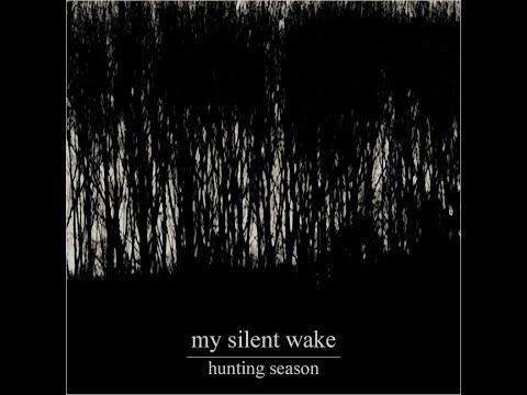 MY SILENT WAKE - Hunting Season