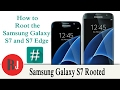 How to Root the Samsung Galaxy S7 and S7 edge all models.