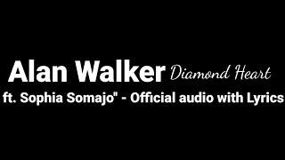 Alan Walker - Diamond Heart Lyrics (feat. Sophia Somajo)