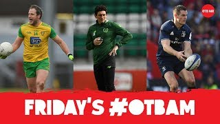 LIVE: OTB AM | Keith Andrews, Alan Quinlan, flamboyant Ulster football, Ronaldo
