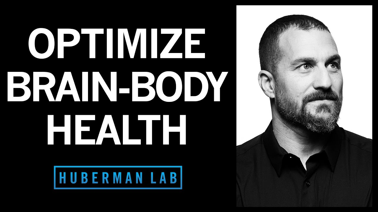 How to Optimize Your Brain-Body Function & Health | Huberman Lab Podcast #30