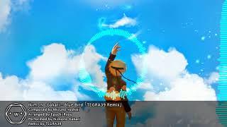 「Koplo」 (Naruto Shippuden) Ikimono Gakari - Blue Bird 「TEGRA39 Remix」