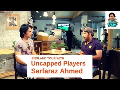 Uncapped Players on England Tour | Sarfaraz Ahmed | Ramiz Speaks