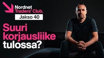 Suuri korjausliike tulossa? | Traders' Club 40. jakso