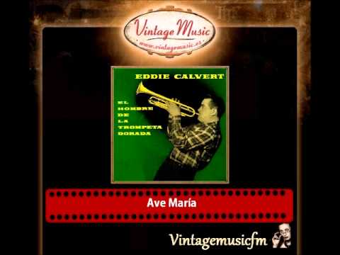 Eddie Calvert – Ave María