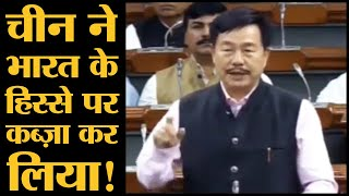 Loksabha के Winter session में Arunchal Pradesh East से BJP MP Tapir Gao ने China पर लगाया इलज़ाम