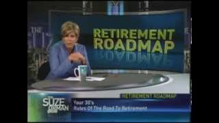 SUZE ORMAN:  Retirement Road Map For Ages 20s & 30s