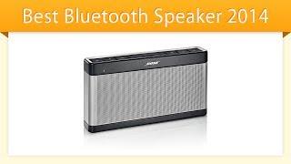 Video Best Bluetooth Speaker 2014 | Review download MP3, 3GP, MP4, WEBM, AVI, FLV Juli 2018