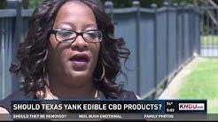 Should Texas yank edible CBD products?
